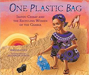 IB PYP —— One Plastic Bag : Isatou Ceesay and the Recycling Women of Gambia