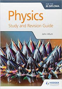 IB DP 物理 —— Physics for the IB Diploma Study and Revision Guide