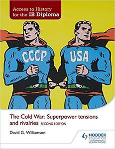 IB DP 历史 —— Access to History for the IB Diploma: The Cold War: Superpower tensions and rivalries