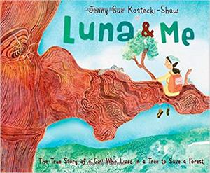 IB PYP —— Luna & Me : The True Story of a Girl Who Lived in a Tree to Save a Forest