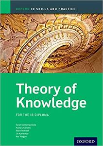 IB DP TOK —— Oxford IB Skills and Practice: Theory of Knowledge for the IB Diploma