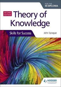 IB DP TOK —— Theory of Knowledge for the IB Diploma: Skills for Success Second Edition