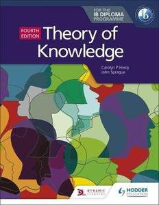 IB DP TOK —— Theory of Knowledge for the IB Diploma Fourth Edition