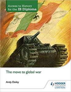 IB DP 历史 —— Access to History for the IB Diploma: The move to global war