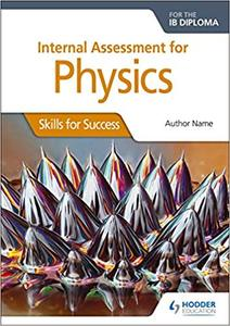 IB DP 物理 —— Internal Assessment Physics for the IB Dipl Skills for Success