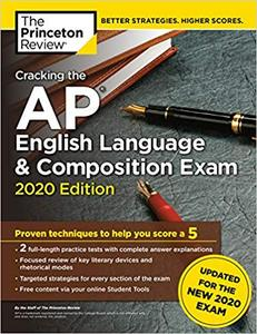 Cracking the AP English Language & Composition Exam, 2020 Edition: Practice Tests & Prep