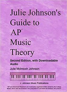 Julie Johnson's Guide to AP Music Theory - Second Edition