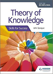 IB DP TOK —— Theory of Knowledge for the IB Diploma Skills for Success