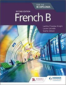 IB DP —— French B for the IB Diploma Second edition