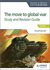 IB DP 历史 —— Access to History for the IB Diploma: The move to global war Study and Revision Guide