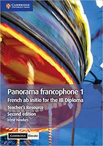 IB DP —— Panorama francophone 1 Teacher's Resource with Cambridge Elevate
